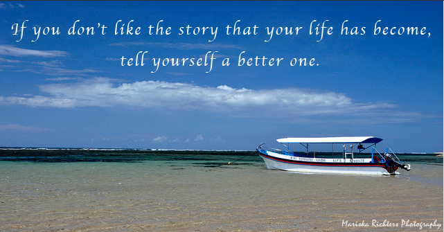 If You Don't Like the Story Your Life Has Become, Tell Yourself a Better One