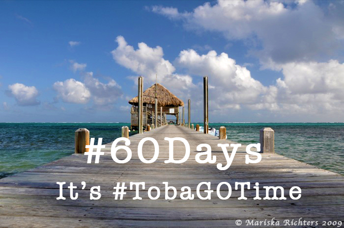#60Days, It's TobaGOTime