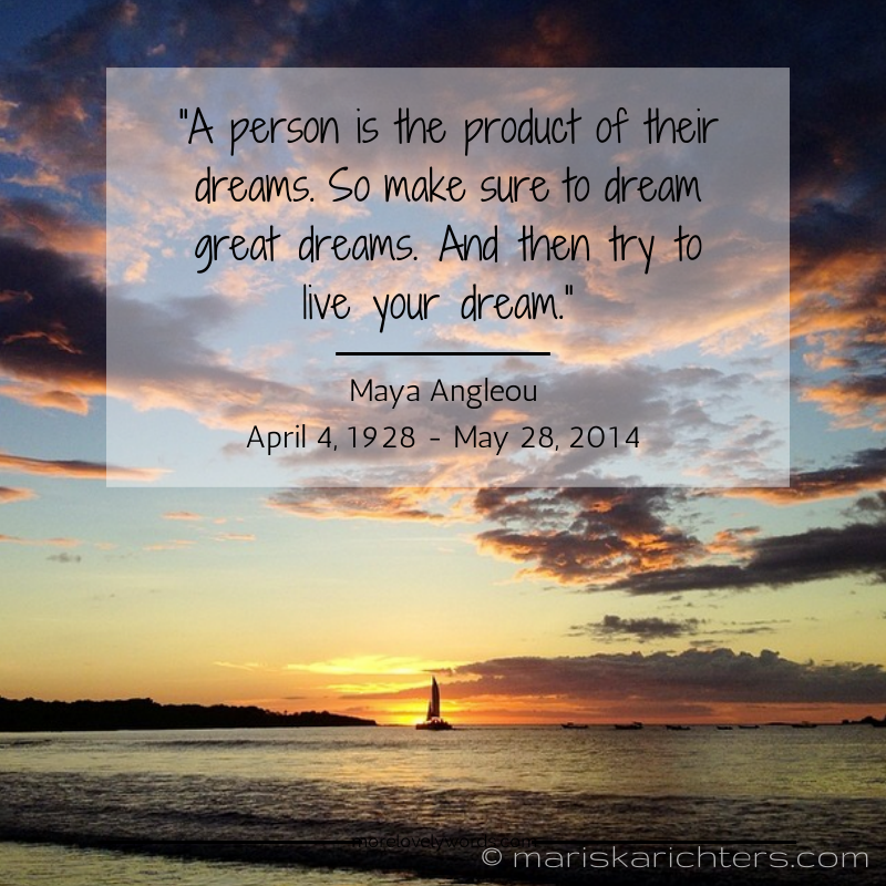 Maya Angelou - Dreams Quote