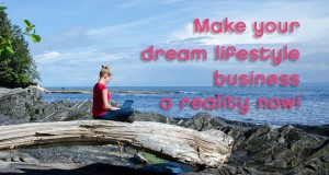 Make your dream lifestyle business a reality today!