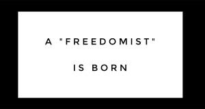 "A ""Freedomist"" Is Born"