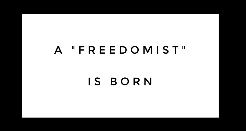 "A ""Freedomist"" Is Born"