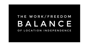 The Work/Freedom Balance of Location Independence
