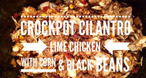 Cilantro Lime Chicken with Corn and Black Beans - Cooked!