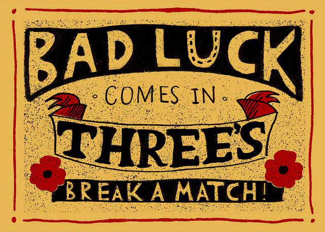 Bad Luck Comes in Threes