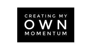 Creating My Own Momentum