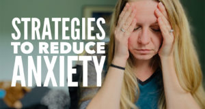 Strategies to Reduce Anxiety